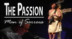 The Passion, Man of Sorrows May 10, 2011 (29:42)