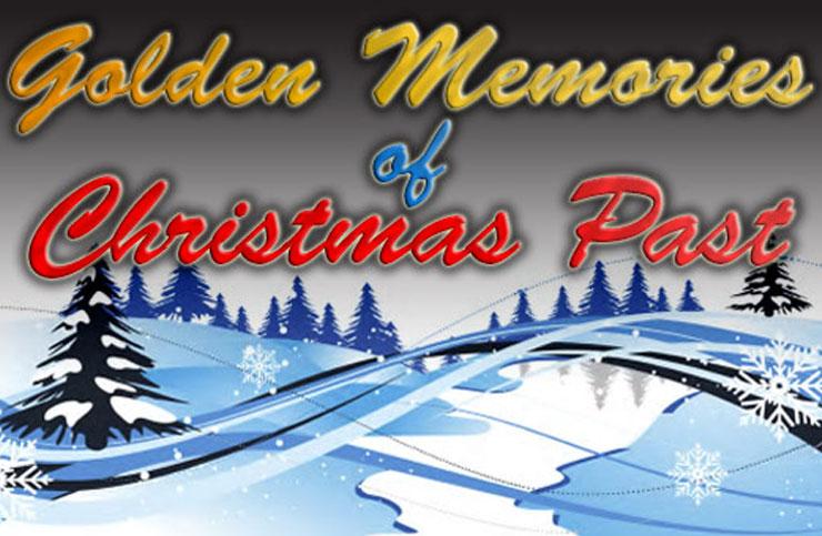 Dec2012-GoldenMemoriesOfChristmasPast